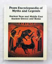 Pears Encyclopedia of Myths and Legends The Ancient Near and Middle East Ancient Greece and Rome by  Elizabeth  Sheila & Locke - 1st Edition - 1976 - from Adelaide Booksellers and Biblio.com