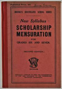 Brooks\'s Queensland School Series New Syllabus Scholarship Mensuration for grades six and seven second edition specially compiled to meet the requirements of the 1930 Syllabus of the Education Department of Queensland