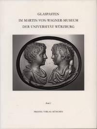 image of Glaspasten im Martin-von-Wagner-Museum der Universität Würzburg. Band 1: Abdrücke von antiken und ausgewählten nichtantiken Intagli und Kameen.
