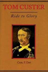 image of Tom Custer: Ride to Glory (Frontier Military Series)