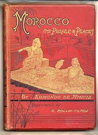 Morocco; Its People and Places by  Edmondo [1846-1908] Translated by C. Rollin-Tilton [Illustrated by Barberis and Others] De Amicis - Hardcover - 1879 - from Little Stour Books PBFA and Biblio.co.uk