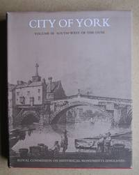 image of An Inventory of the Historical Monuments in the City of York. Volume III: South-West of the Ouse.