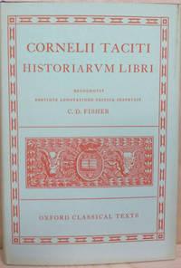 Historiarum Libri by  C. D. (editor)  Cornelii; Tacitus; Fisher - Hardcover - Later Printing - 1967 - from Old Saratoga Books and Biblio.com