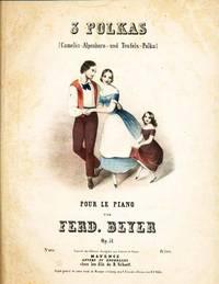 3 Polkas -Camelia-Alpenhorn-und Teufels-Polka pour le Piano (Opus 51).