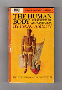 The Human Body: Its Structure and Operation. First Paperback Printing by  Isaac Asimov - Paperback - First Paperback Edition - 1964 - from Singularity Rare & Fine and Biblio.com