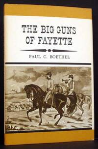 The Big Guns of Fayette by Paul C. Boethel - Signed First Edition - 1965 - from Appledore Books, ABAA (SKU: 4554)