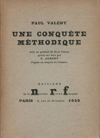 Une conquête méthodique, avec un portrait de Paul Valéry gravé sur bois par G. Aubert d'après un croquis de l'auteur