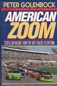 American Zoom : stock car racing-from the dirt tracks to Daytona