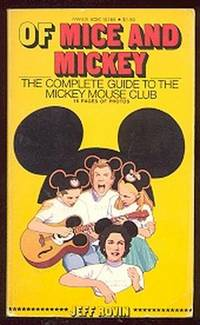 Of Mice and Mickey: The Complete Guide to the Mickey Mouse Club