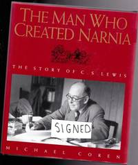 The Man Who Created Narnia : The Story of C. S. Lewis  -(SIGNED BY AUTHOR)- by  Michael (signed); re J. R. R. Tolkien Coren - Signed First Edition - 1994 - from Nessa Books and Biblio.com