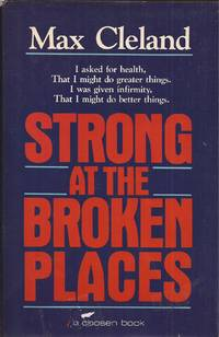 Strong at the Broken Places (A Personal Story) (inscribed)