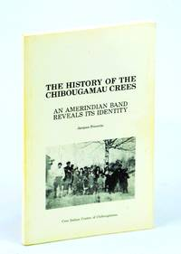 The History of the Chibougamau Crees: An Amerindian Band Reveals Its Identity