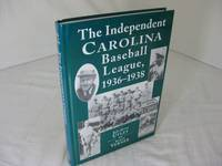 THE INDEPENDENT CAROLINA BASEBALL LEAGUE, 1936-1938; Baseball Outlaws by  R. G. & Scott Verner Utley - Signed First Edition - 1999 - from Frey Fine Books (SKU: CE225115)