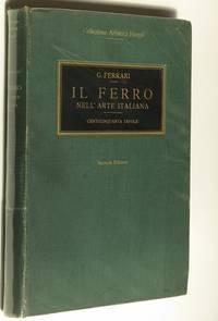 IL Ferro. Nell' Arte Italiana
