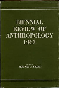Biennial Review of Anthropology 1963 by  ed  Bernard J. - First Edition - 1963 - from Blue Jacket Books and Biblio.com