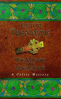 The Monk who Vanished Sister Fidelma Mysteries Book 7: A twisted medieval tale set in 7th century Ireland