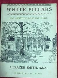 White Pillars: The Architecture Of The South