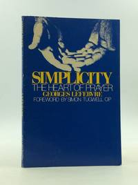 SIMPLICITY: The Heart of Prayer by Georges Lefebvre - Paperback - 1975 - from Kubik Fine Books Ltd,  ABAA (SKU: 166665)