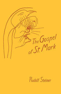 The Gospel of St.Mark: A Cycle of Ten Lectures by Rudolf Steiner - Paperback - from The Saint Bookstore (SKU: A9780880100830)