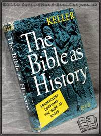 image of The Bible as History: Archaeology Confirms the Book of Books