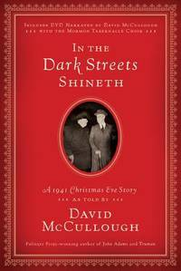 In the Dark Streets Shineth : A 1941 Christmas Eve Story by David McCullough - 2010
