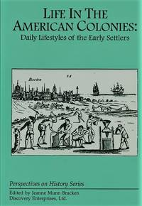 Life in the American Colonies: Daily Lifestyles of the Early Settlers (Perspectives on History Series)