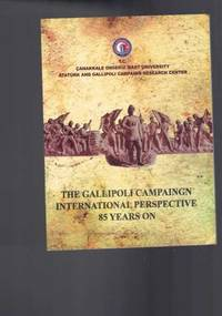 The Gallipoli Campaign International Perspectives 85 Years On