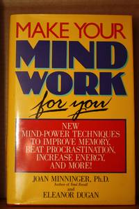 Make Your Mind Work for You  New Mind Power Techniques to Improve Memory,  Beat Procrastination,...