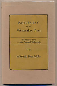Paul Bailey and the Westernlore Press: The First 40 Years with Annotated Bibliography