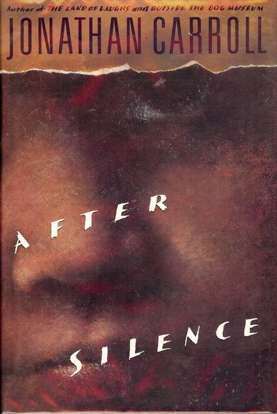 1993. CARROLL, Jonathan. AFTER SILENCE. NY: Doubleday, . Small 4to., cloth and boards in dust jacket...