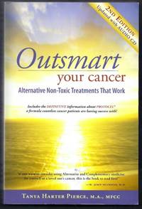 Outsmart Your Cancer.  Alternative Non-Toxic Treatments that Work.  2nd Edition with Audio CD