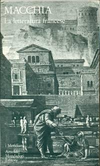 La letteratura francese. Volume primo. Dal Medioevo al Settecento