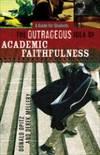 Outrageous Idea Of Academic Faithfulness, The
