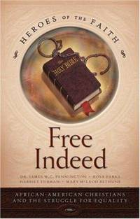 Free Indeed : African American Christians and the Struggle for Equality