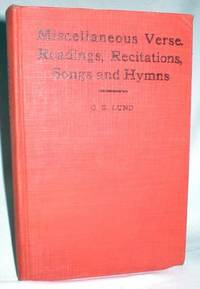 Miscellaneous Verse, Readings, Recitatins, Songs and Hymns; Enlarged Edition