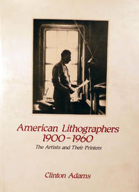 American Lithographers 1900-1960; The Artists and Their Printers