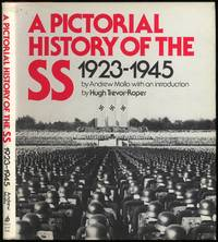 A Pictorial History of the SS 1923-1945