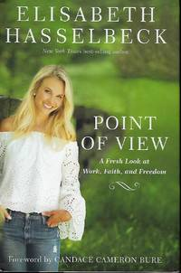 POINT OF VIEW: A FRESH LOOK AT WORK, FAITH AND FREEDOM
