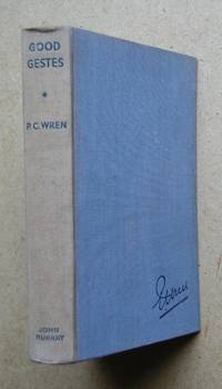 Good Gestes. by  Percival Christopher Wren - Hardcover - Reprint - 1933 - from N. G. Lawrie Books. (SKU: 42856)