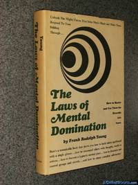 The Laws of Mental Domination;: How to master and use them for dynamic life-force