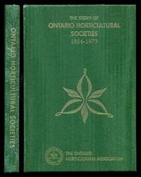 image of THE STORY OF ONTARIO HORTICULTURAL SOCIETIES 1854 - 1973