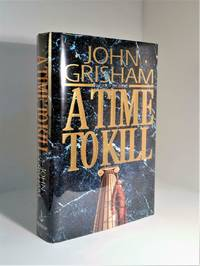 A Time to Kill {Signed 1st Thus/1st w/Custom Made Slip-Case}
