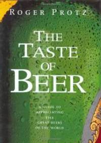 image of THE TASTE OF BEER: A GUIDE TO APPRECIATING THE GREAT BEERS OF THE WORLD