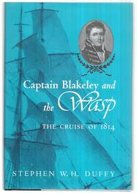 Captain Blakeley and the Wasp: The Cruise of 1814