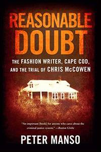 image of Reasonable Doubt: The Fashion Writer, Cape Cod, and the Trial of Chris McCowen