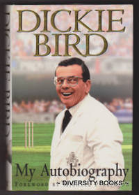 DICKIE BIRD : My Autobiography by  Keith  with Lodge - First Edition - 1997 - from Diversity Books and Biblio.com