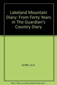 Lakeland Mountain Diary by Griffin A  H