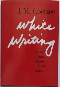 image of White Writing: On the Culture of Letters in South Africa