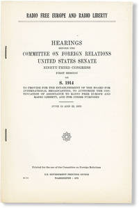 image of Radio Free Europe and Radio Liberty: Hearings Before the Committee on Foreign Relations, United States Senate, Ninety-Third Congress, First Session on S. 1914 to Provide for the Establishment of the Board for International Broadcasting, to Authorize the Continuation of Assistance to Radio Free Europe and Radio Liberty, and for Other Purposes. June 12 and 23, 1973