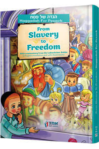 Haggadah for Pesach - From Slavery to Freedom ...With commentary from the Lubavitcher Rebbe in English translations and with illustrations